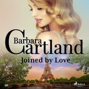 Joined by Love (Barbara Cartland's Pink Collection 96), Audio book by Barbara Cartland