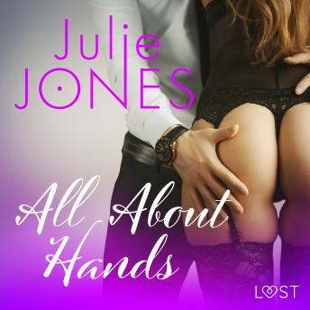Download All About Hands - erotic short story by Julie Jones