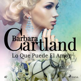Lo Que Puede El Amor (La Colección Eterna de Barbara Cartland 47)