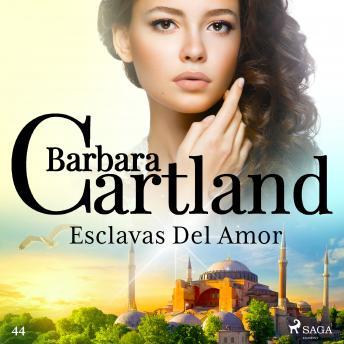 Esclavas Del Amor (La Colección Eterna de Barbara Cartland 44)