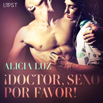Download ¡Doctor, Sexo Por Favor! - Relato corto erótico by Alicia Luz
