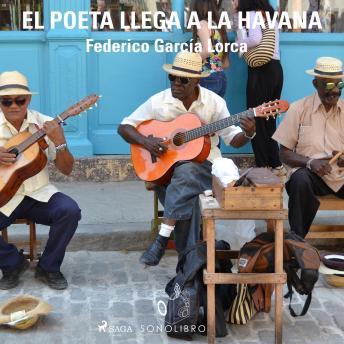 El poeta llega a la Havana