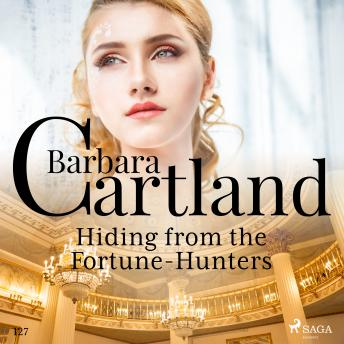 Hiding From the Fortune-Hunters (Barbara Cartland's Pink Collection 127) details