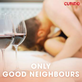 Only good neighbours, – Cupido