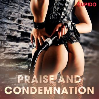 Praise and condemnation