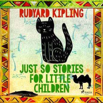 Just So Stories for Little Children, Rudyard Kipling