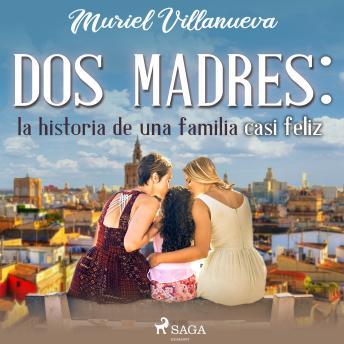 Dos Madres: la historia de una familia casi feliz