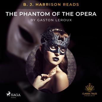 B. J. Harrison Reads The Phantom of the Opera details