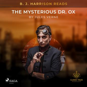 B. J. Harrison Reads The Mysterious Dr. Ox