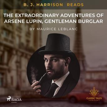 B. J. Harrison Reads The Extraordinary Adventures of Arsene Lupin, Gentleman Burglar details
