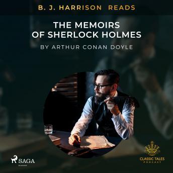 B. J. Harrison Reads The Memoirs of Sherlock Holmes details