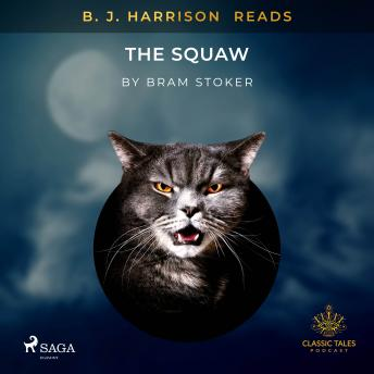 B. J. Harrison Reads The Squaw