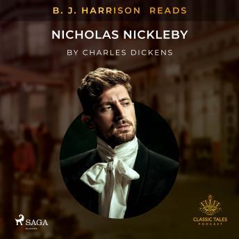 B. J. Harrison Reads Nicholas Nickleby details
