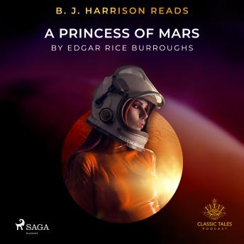 B. J. Harrison Reads A Princess of Mars details