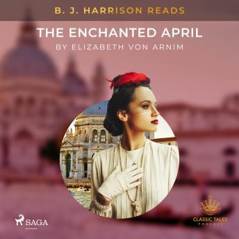 B. J. Harrison Reads The Enchanted April details