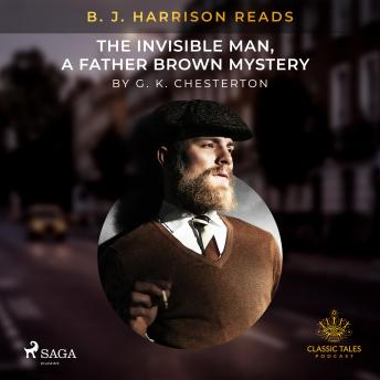 B. J. Harrison Reads The Invisible Man, a Father Brown Mystery