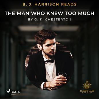 B. J. Harrison Reads The Man Who Knew Too Much