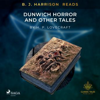 B. J. Harrison Reads The Dunwich Horror and Other Tales details