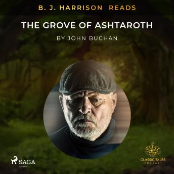 B. J. Harrison Reads The Grove of Ashtaroth