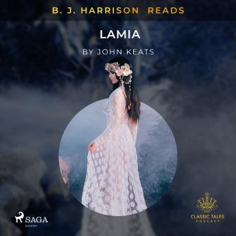 B. J. Harrison Reads Lamia