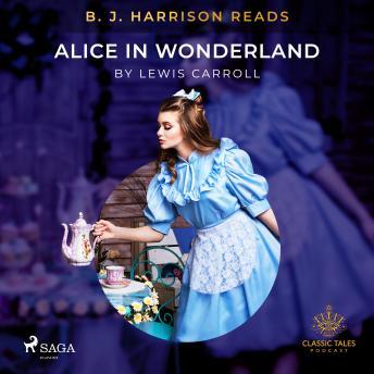 B. J. Harrison Reads Alice in Wonderland