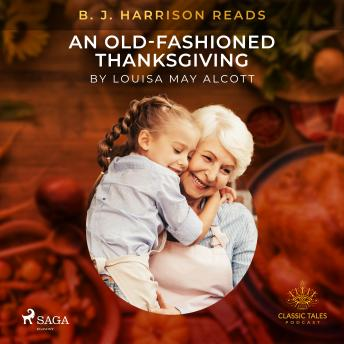 B. J. Harrison Reads An Old-Fashioned Thanksgiving