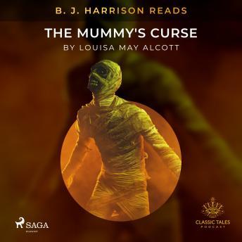 B. J. Harrison Reads The Mummy's Curse