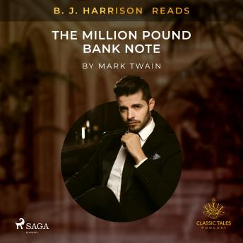 B. J. Harrison Reads The Million Pound Bank Note