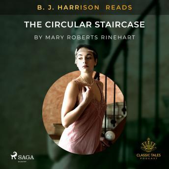 B. J. Harrison Reads The Circular Staircase details