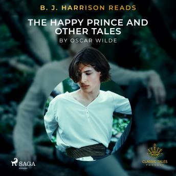B. J. Harrison Reads The Happy Prince and Other Tales