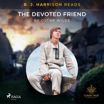 B. J. Harrison Reads The Devoted Friend