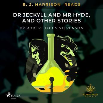 B. J. Harrison Reads Dr Jeckyll and Mr Hyde, and Other Stories