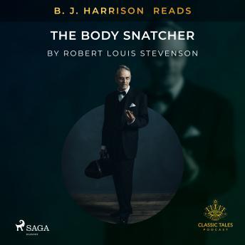B. J. Harrison Reads The Body Snatcher