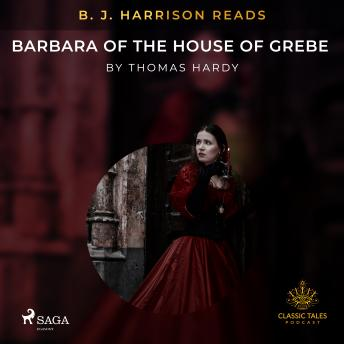B. J. Harrison Reads Barbara of the House of Grebe