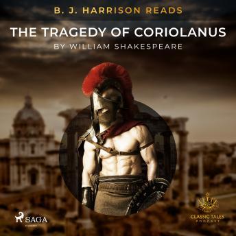 B. J. Harrison Reads The Tragedy of Coriolanus