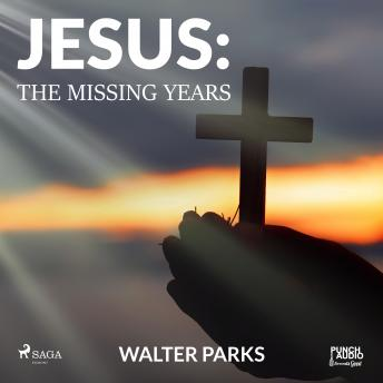 Jesus: The Missing Years