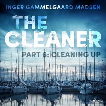 Cleaner 6: Cleaning Up, Inger Gammelgaard Madsen
