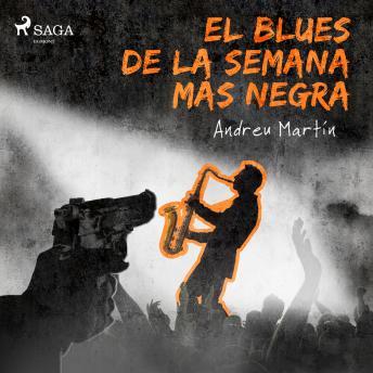 El blues de la semana más negra