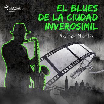 El blues de la ciudad inverosímil