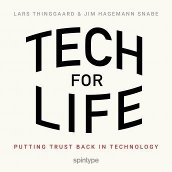 Tech for Life – Putting trust back in technology, Lars Thinggaard, Jim Hagemann Snabe