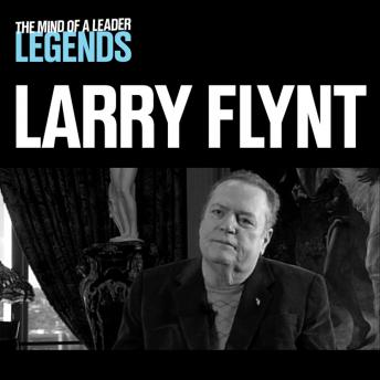 Larry Flynt - The Mind of a Leader Legends, Larry Flynt