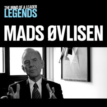 Mads Øvlisen - The Mind of a Leader Legends, Mads Øvlisen