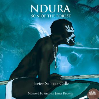Ndura. Son Of The Forest, Javier Salazar Calle