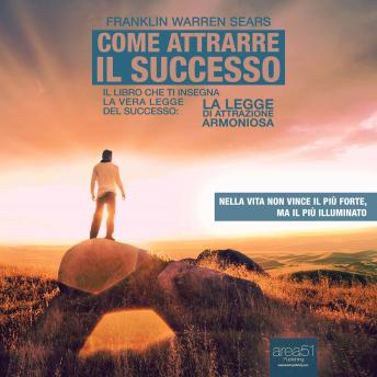 Come attrarre il successo [How to Attract Success], Franklin Warren Sears