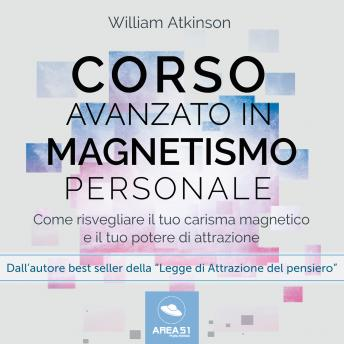 Corso avanzato in magnetismo personale, William Atkinson