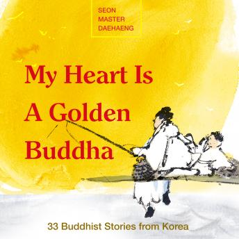 My Heart is a Golden Buddha, Seon Master Daehaeng