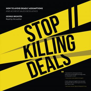 Download Stop Killing Deals: How to avoid deadly assumptions and achieve sales excellence by George Brontén