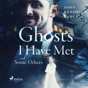 Ghosts I have Met and Some Others details