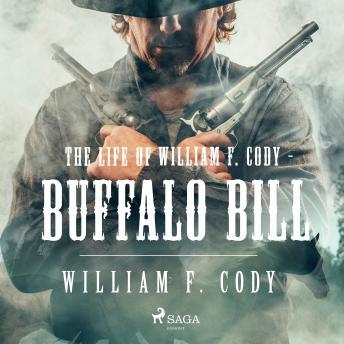 Life of William F. Cody - Buffalo Bill details