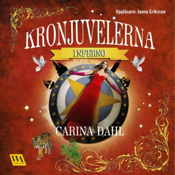 Kronjuvelerna - Inferno, Audio book by Carina Dahl